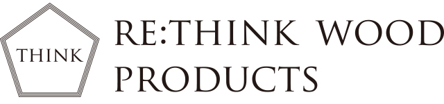 RE:THINK WOOD PRODUCTS
